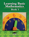 Learning Basic Mathematics - Book 3 - Grade 1