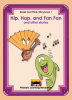 Read and Think Storybooks - Book 1 - Hip, Hap, and Fan Fan